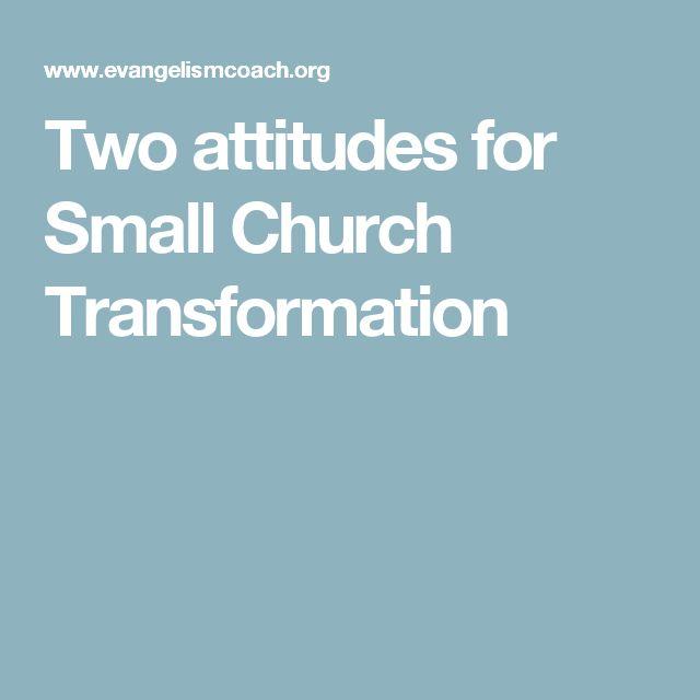 Two attitudes for Small Church Transformation