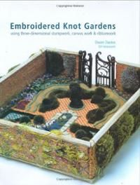 Books: Embroidered Knot Gardens: Using Three-Dimensional Stumpwork ...