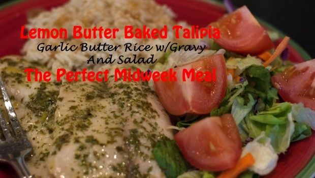 Lemon Butter Baked Talipia, Garlic Butter Rice and a Salad - The Perfect Midweek Meal   ShesGotFlavor.com