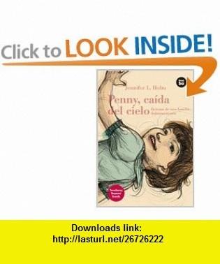 Penny, caida del cielo Retrato de una familia italoamericana (Bambu Vivencias) (Spanish Edition) (9788483430699) Jennifer L. Holm , ISBN-10: 848343069X  , ISBN-13: 978-8483430699 ,  , tutorials , pdf , ebook , torrent , downloads , rapidshare , filesonic , hotfile , megaupload , fileserve