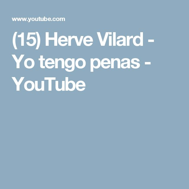 (15) Herve Vilard - Yo tengo penas - YouTube