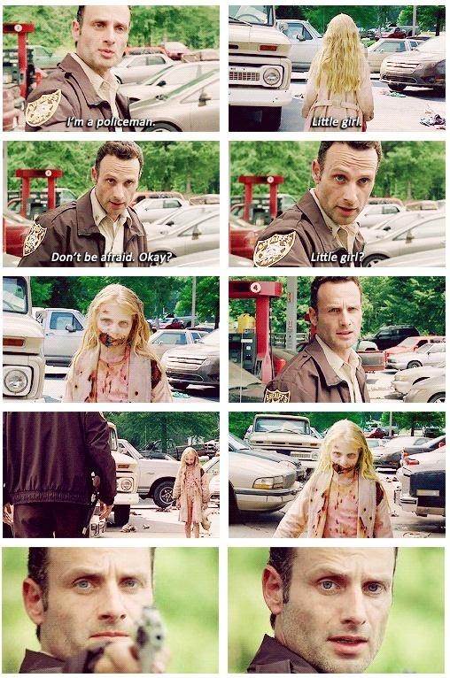 """The Walking Dead - Seizoen 1, Aflevering 1: """"Days Gone Bye"""". De serie begint met een scène waarin hulpsheriff Rick Grimes op zoek is naar brandstof bij een verlaten tankstation. Daar ter plekke vindt hij een meisje, die een zombie blijkt te zijn. Wanneer het meisje op hem afkomt schiet hij haar in het hoofd."""