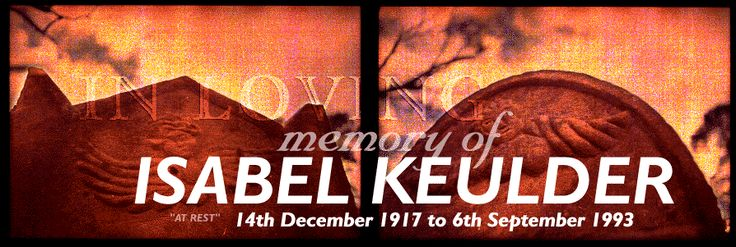 (1. The Stone) Isabel Keulder, 14th December 1917 to 6th September 1993
