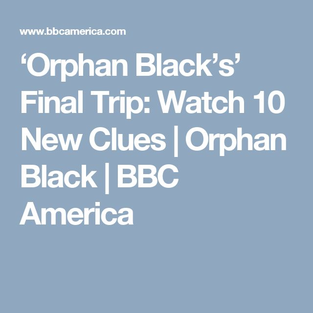 'Orphan Black's' Final Trip: Watch 10 New Clues | Orphan Black | BBC America