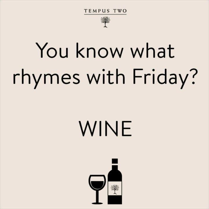 Pin By Brandon Kane On These Are A Few Of My Favorite Things Wine Humor Funny Drinking Memes Friday Quotes Funny