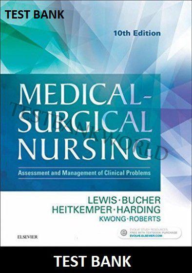 Medical Surgical Nursing 10th Edition Lewis TEST BANK Med