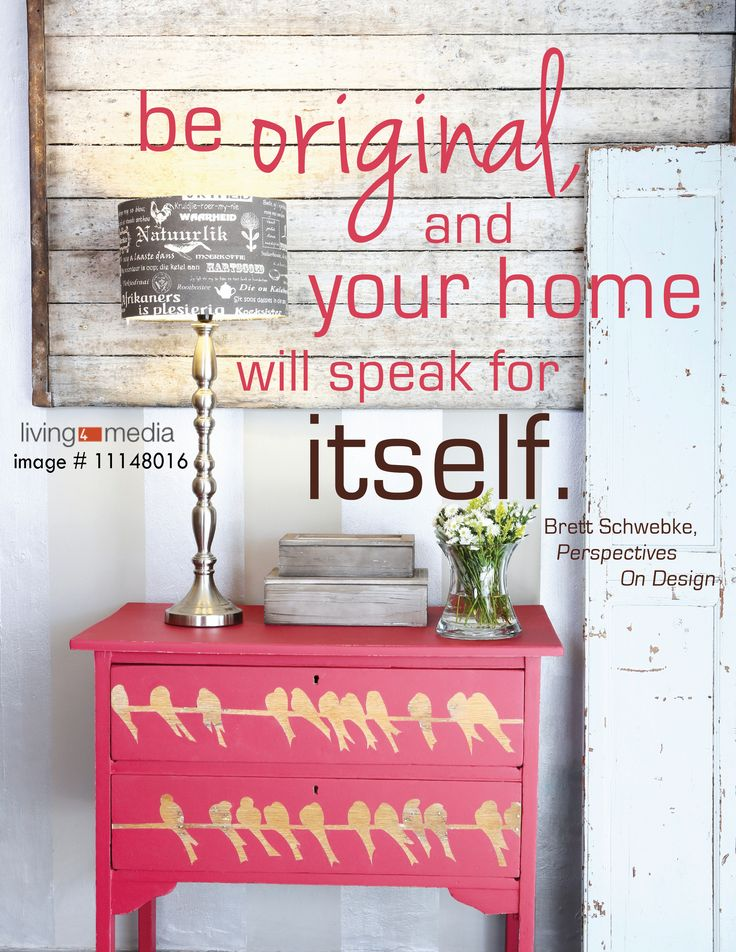 """""""Be original and your home will speak for itself.""""  #Living4Media #interior #design #quote #image #agency"""
