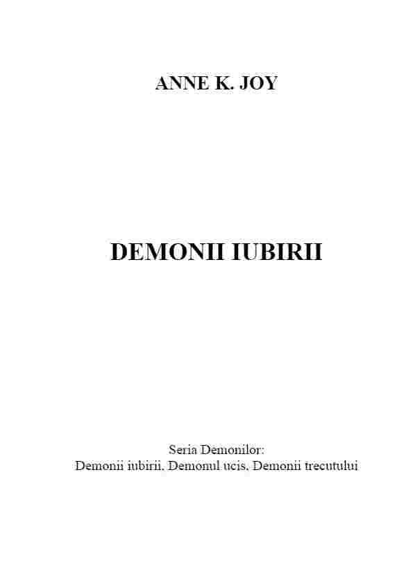 Demonii iubirii (cumpără cărți de Anne K. Joy) (Apariție – 19 octombrie 2016: Recunoaște-mă de Anne K. Joy – 25 Ron + transport!) de Anne K. Joy (Anne K. Joy este o autoare din România…