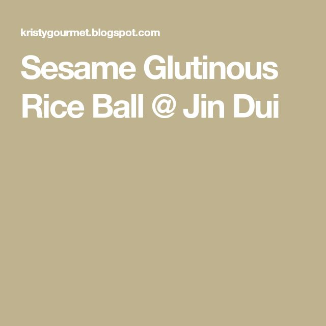 Sesame Glutinous Rice Ball @ Jin Dui