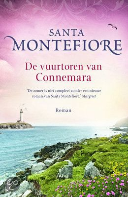 De vuurtoren van Connemara : Santa Montefiore Nieuw boek van Santa Montefiore, april/mei 2013, en het is suuuuuuupermooi! Echte aanrader!