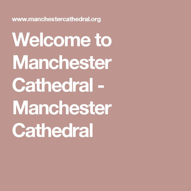 Welcome to Manchester Cathedral - Manchester Cathedral