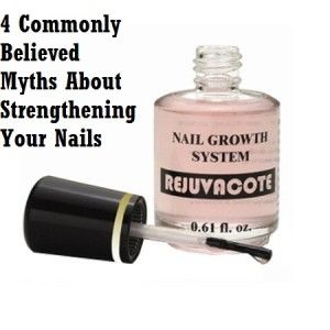 4 Commonly Believed Myths About Strengthening Your Nails
