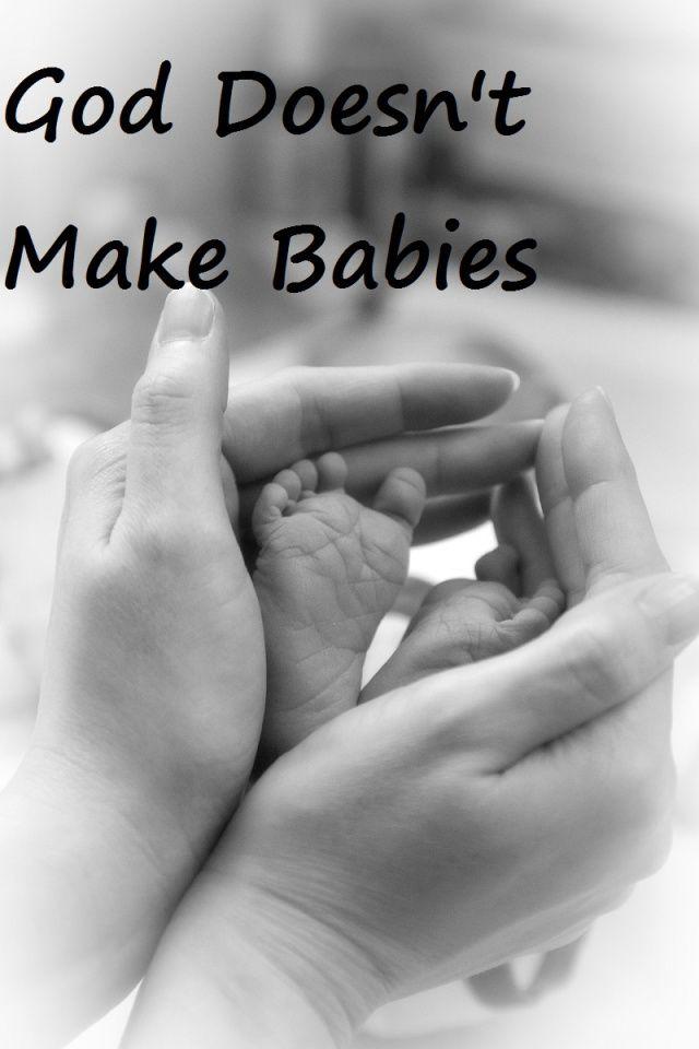 God Doesn't Make Babies