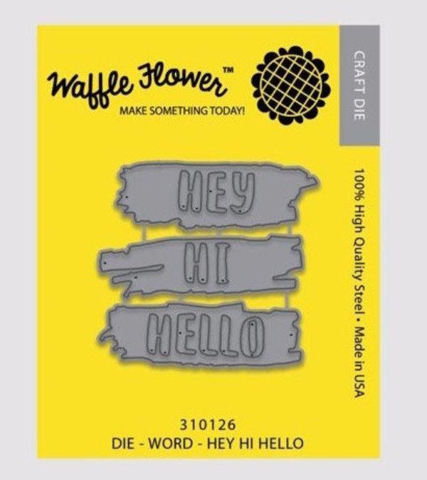 Waffle Flower Hey Hi Hello Word Die
