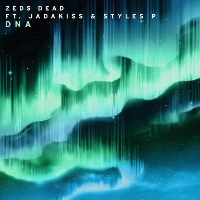 Zeds Dead just released their newest single DNA ft Jadakiss