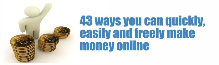 List of 39 ways you can quickly, easily and freely make money online