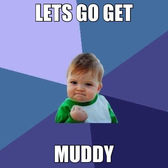 Let's go get MUDDY!!! For more such memes visit www.dieseltees.com #dieseltees #truckmemes