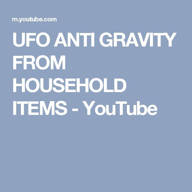 UFO ANTI GRAVITY FROM HOUSEHOLD ITEMS - YouTube