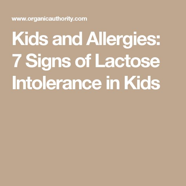 Kids and Allergies: 7 Signs of Lactose Intolerance in Kids