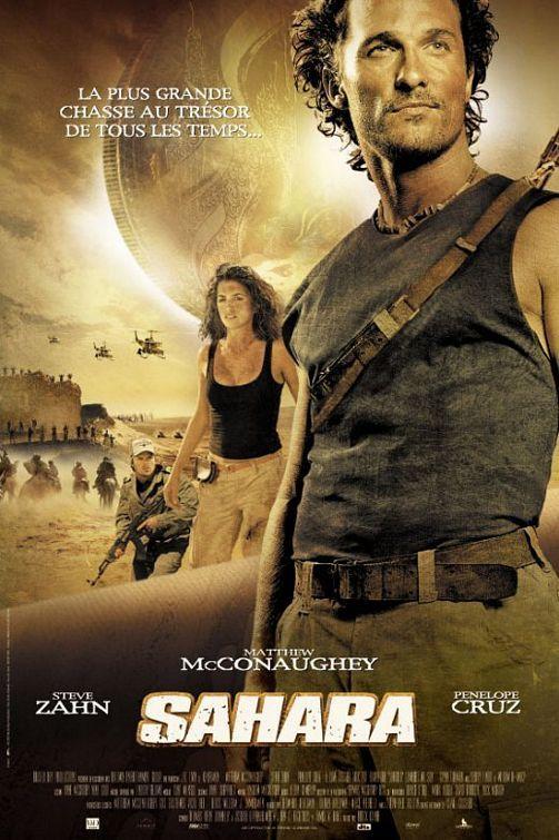 Sahara , starring Matthew McConaughey, Penélope Cruz, Steve Zahn, William H. Macy