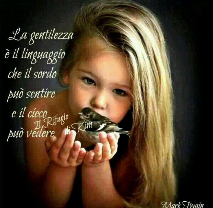 La gentilezza.........