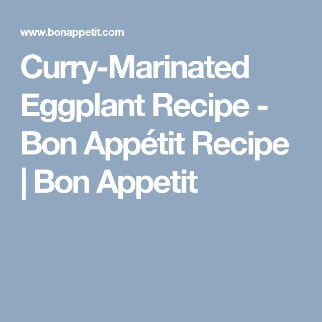 Curry-Marinated Eggplant Recipe - Bon Appétit Recipe | Bon Appetit