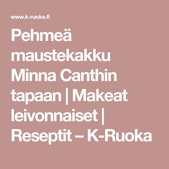 Pehmeä maustekakku Minna Canthin tapaan | Makeat leivonnaiset | Reseptit – K-Ruoka