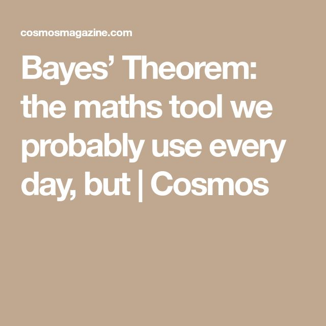 Bayes' Theorem: the maths tool we probably use every day, but | Cosmos