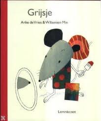 Prentenboek Grijsje (grijze muis vindt zichzelf saai en valt in een verfpot)