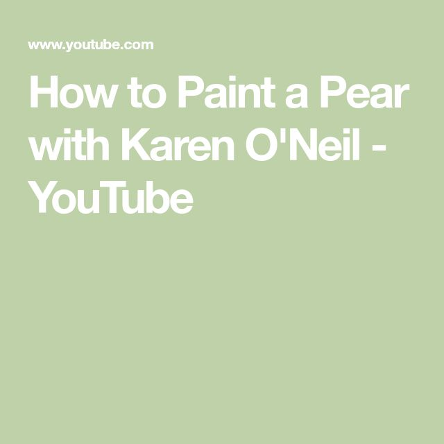 How to Paint a Pear with Karen O'Neil - YouTube