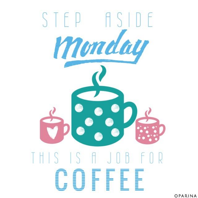 MONDAY - #oparina #monday #oparinaquotes #coffee  #madewithstudio