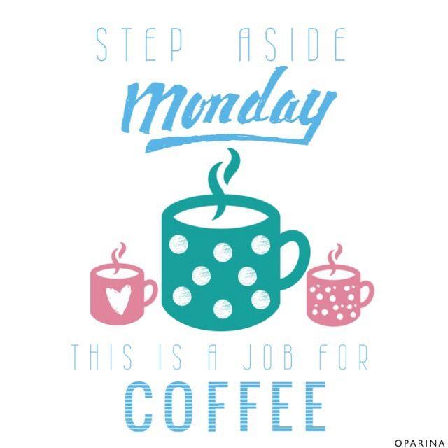 MONDAY - #oparina #monday #oparinaquotes #coffee  #madewithstudio