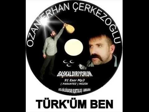 OZAN ERHAN ÇERKEZOĞLU - TÜRKÜM BEN -