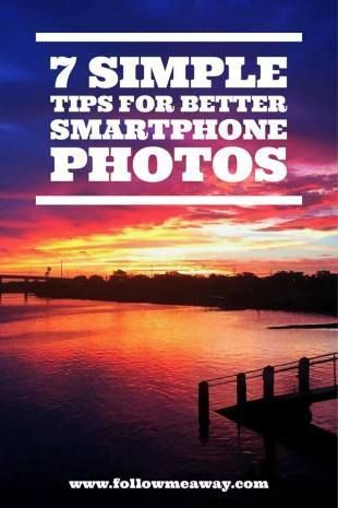 Smartphone Photography Tips | How To Take Better Photos With Your Phone | Beginner Photography Tips | How To Take The Best Travel Photography | Follow Me Away Travel Blog
