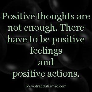 Positive thoughts are not enough...