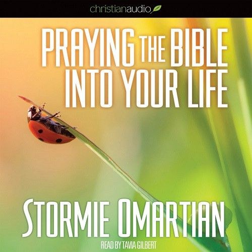 Praying the Bible into Your Life by Stormie Omartian CD