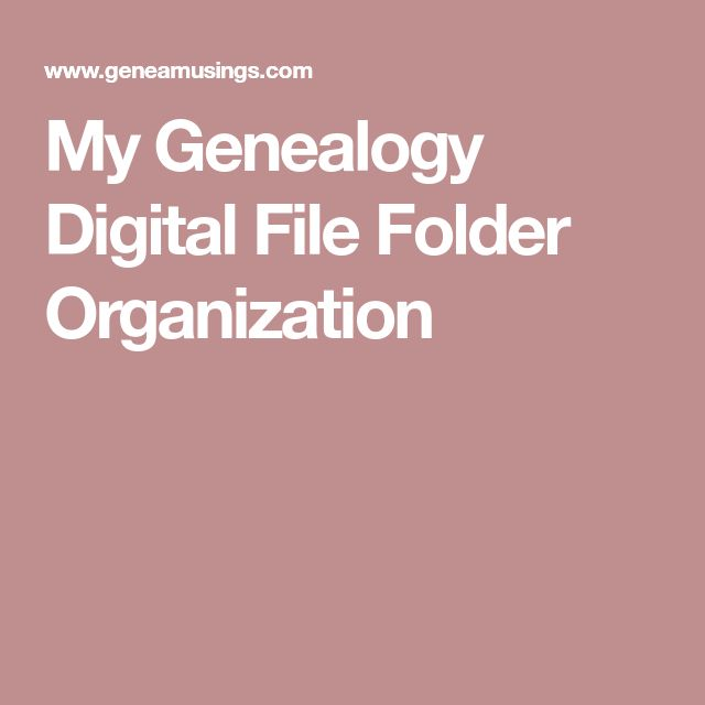 My Genealogy Digital File Folder Organization