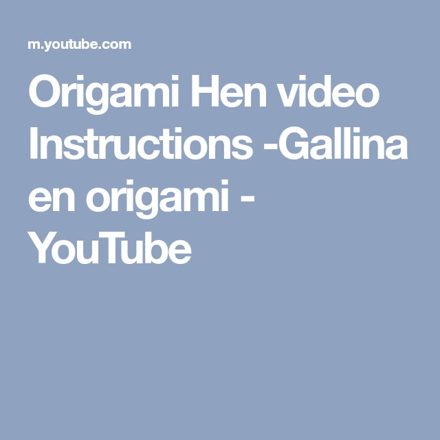 Origami Hen video Instructions -Gallina en origami - YouTube