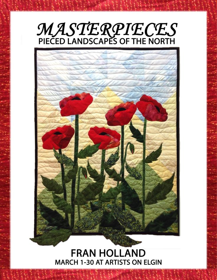 Poster for Fran Holland's Masterpieces: Pieced Landscapes of the North. March 2016, The Northern Artist Gallery.