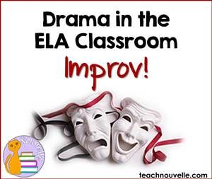Are you looking for ways to integrate drama in the ELA classroom? Get started with these improv ideas!