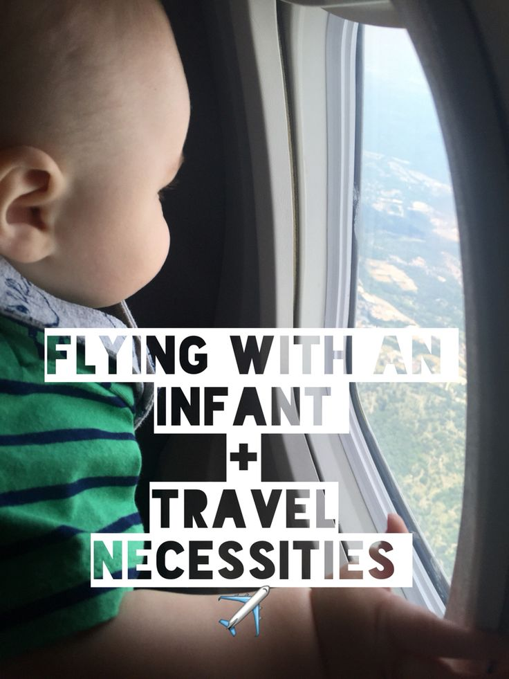 Flying with an infant, traveling with baby
