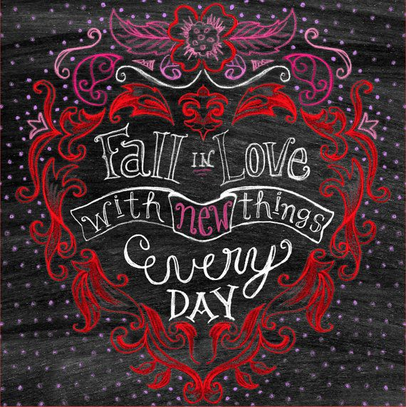 Chalkboard Art-Fall In Love With New Things Every Day