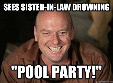 "Love this guy from breaking bad and well personally never had a ""sister inlaw"" i liked! @LEAH ;)"