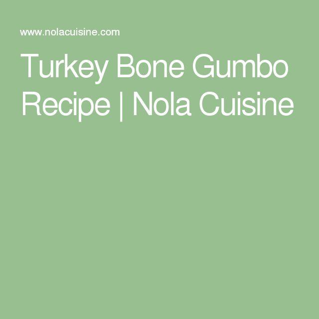 Turkey Bone Gumbo Recipe | Nola Cuisine