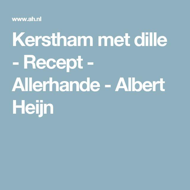 Kerstham met dille - Recept - Allerhande - Albert Heijn