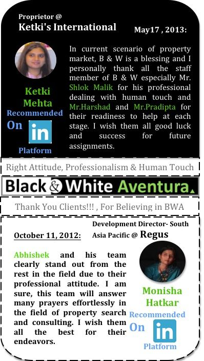 Recommendation received from our clients. To check other recommendations please click on http://linkd.in/14a7Lne    Also visit company website www.black-and-white.in