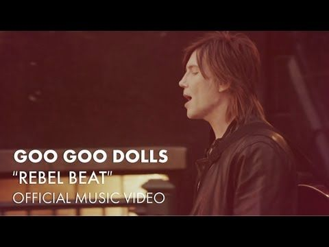 Goo Goo Dolls Quot Rebel Beat Quot Official Music Video