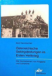 Kriegserklärung Italiens an Österreich-Ungarn im Mai 1915 kam der Krieg ins Hochgebirge, Dolomiten & Südtirol – VinTageBuch