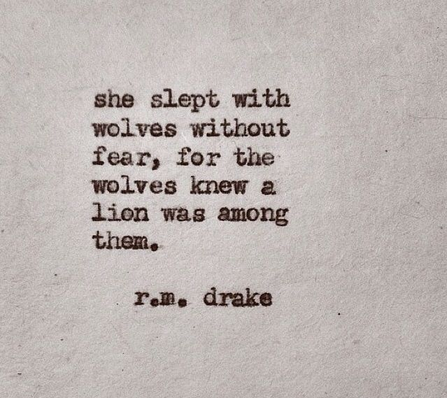 "☪ ""She slept with wolves without fear, for the wolves knew a lion was among them."" 