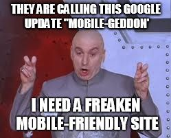 Dr Evil's thoughts on Google's mobile update of 2015.